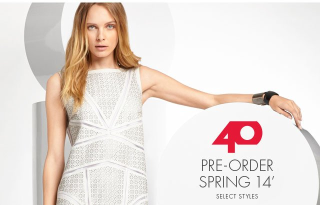 40 Pre-Order Spring 14' Select Styles