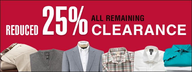Reduced 25% All Remaining Clearance