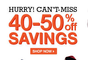 Hurry! Can't-Miss 40-50% Off Savings