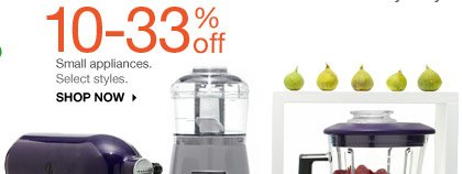 10-33% off Small appliances. Select styles.