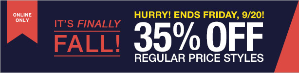 ONLINE ONLY | IT'S FINALLY FALL! | HURRY! ENDS FRIDAY, 9/20! | 35% OFF REGULAR PRICE STYLES