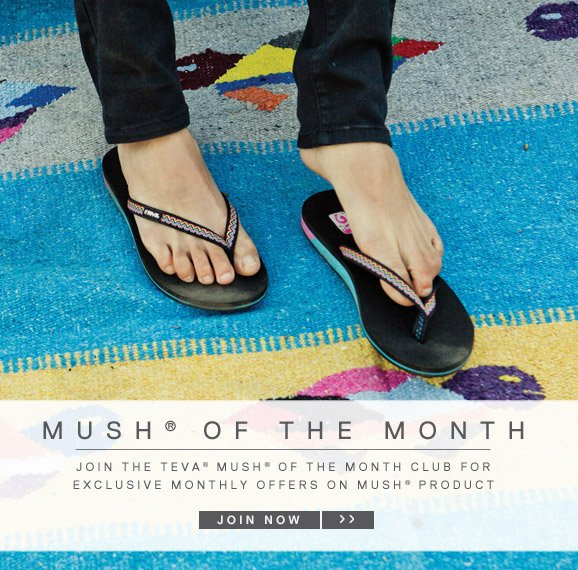 MUSH OF THE MONTH - JOIN THE TEVA® MUSH OF THE MONTH CLUB FOR EXCLUSIVE MONTHLY OFFERS ON MUSH® PRODUCT - JOIN NOW