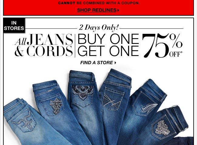 ALL Jeans, Cords & Jewelry are B1G1 75% off! Go Now!