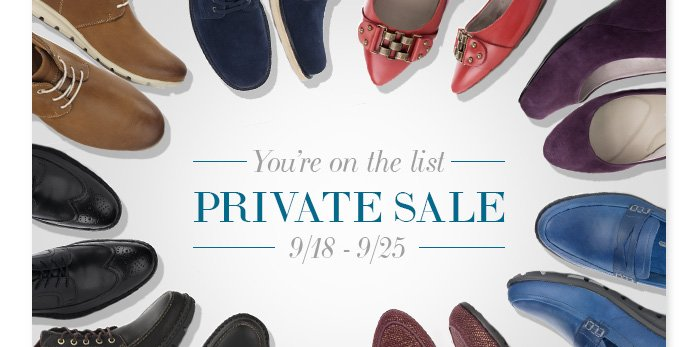 You're on the list Private Sale 9/18-9/25