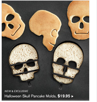 NEW & EXCLUSIVE - Halloween Skull Pancake Molds, $19.95