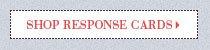 SHOP RESPONSE CARDS