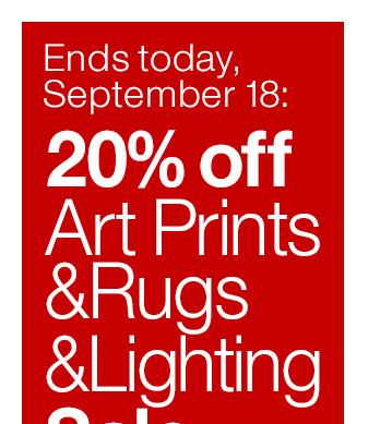 Ends today, September 18: 20% off Art  Prints & Rugs & Lighting Sale