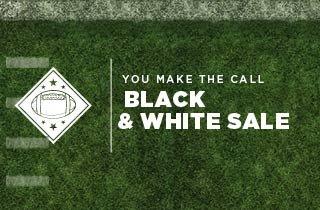 You Make The Call: Black & White Sale