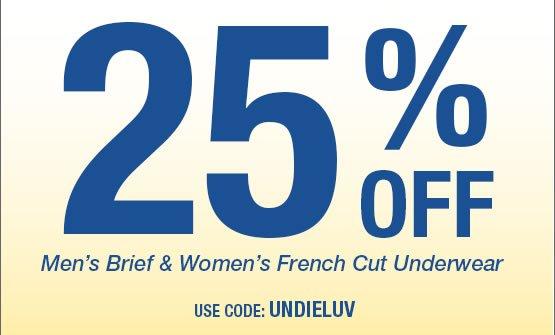 25% OFF Men's Brief and Women's French Cut Underwear Use Code: UNDIELUV