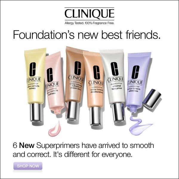 Clinique allergy tested. 100% fragrance free. Foundation's new best friends. 6 New superprimers have arrived to smooth and correct. It's different for everyone. Shop now