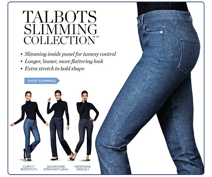 Talbots slimming collection. Slimming inside panel for tummy control. Longer, leaner, more flattering look. Extra stetch to hold shape. Shop Slimming Pants