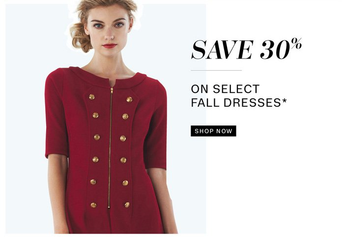 Save 30% on Select Fall Dresses*. Shop Now.