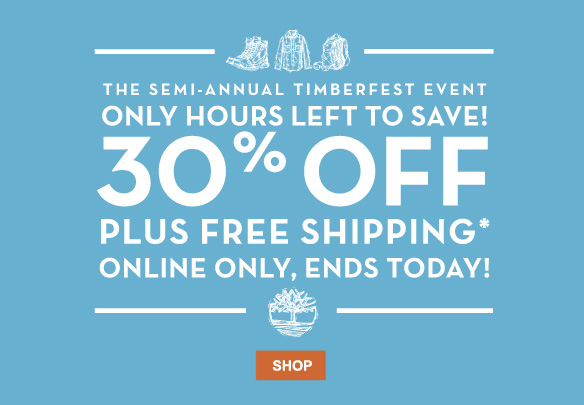 The Semi-Annual Timberfest Event - Only hours left to save - 30% off plus free shipping.* Today only, online only! Shop