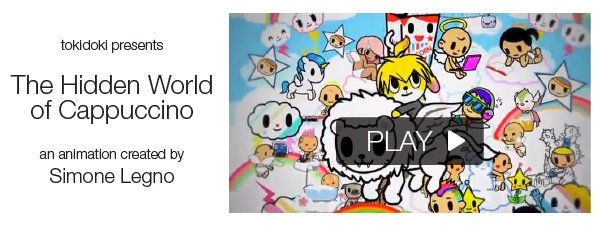 tokidoki presents The Hidden World of Cappuccino, an animation by Simone Legno. Join Cappuccino as he explores his inner creativity as he journeys through the playful and criminally cute tokidoki universe.