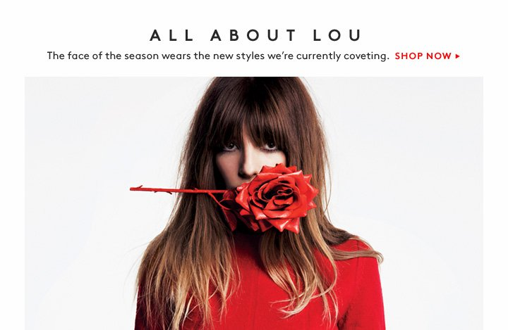 Lou Doillon stars in our Fall 2013 designer campaign: Shop the new styles now.
