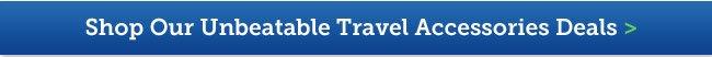 Shop Our Unbeatable Travel Accessory Deals
