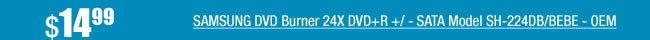 SAMSUNG DVD Burner 24X DVD+R +/ - SATA Model SH-224DB/BEBE - OEM