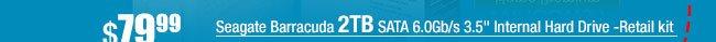 "Seagate Barracuda 2TB SATA 6.0Gb/s 3.5"" Internal Hard Drive -Retail kit"