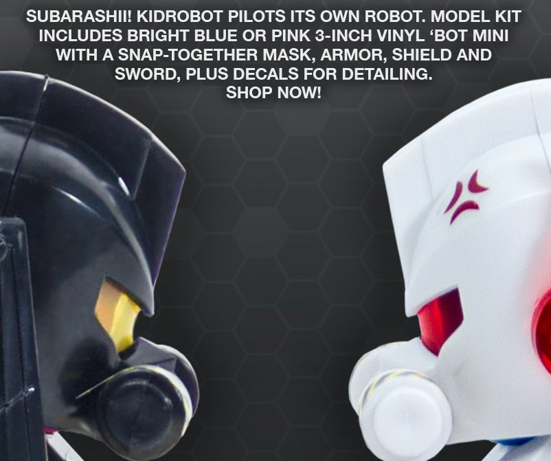 Subarashi!!  Kidrobot pilots its own robot.  Model kit includes bright blue or pink 3-inch vinyl 'bot mini with a snap-together mask, armor, shield and sword, plus decals for detailing.  Shop now!