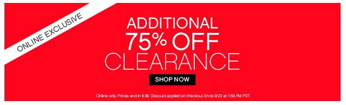 Online exclusive - +75% Off Clearance