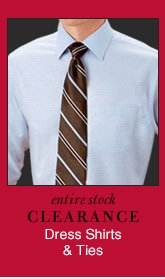 Clearance Dress Shirts & Ties - Extra 25% Off