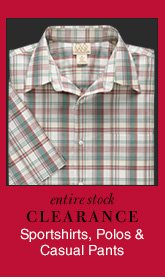 Clearance Sportshirts, Polos & Casual Pants - Extra 25% Off