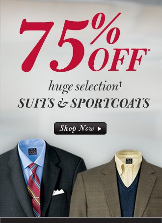 75% Off* Suits & Sportcoats
