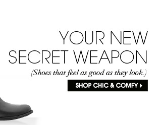 YOUR NEW SECRET WEAPON. SHOP CHIC & COMFY
