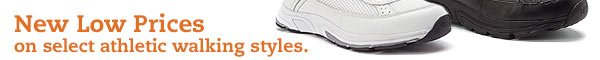 New Low Prices on select athletic walking styles.