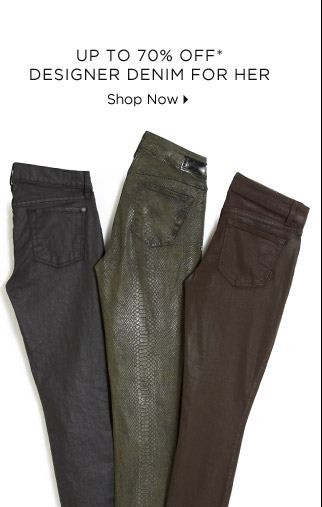 Up To 70% Off* Designer Denim For Her