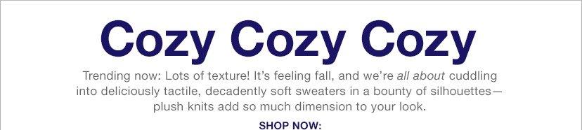 Cozy Cozy Cozy   SHOP NOW: