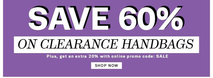 Save 60% on Clearance Handbags. Shop Now.