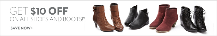Get $10 off on all shoes and boots!*