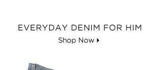 Everyday Denim For Him