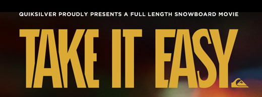 Quiksilver proudly presents a full length snowboard movie - Take It Easy