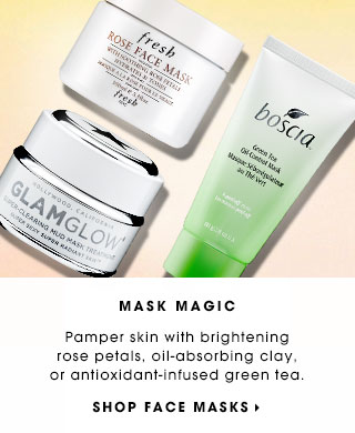 MASK MAGIC. Pamper skin with brightening rose petals, oil-absorbing clay, or antioxidant-infused green tea. SHOP FACE MASKS