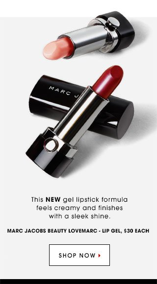 This new gel lipstick formula feels creamy and finishes with a sleek shine. Marc Jacobs Beauty Lovemarc - Lip Gel, $30 each. SHOP NOW