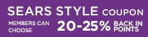 SEARS STYLE COUPON | MEMBERS CAN CHOOSE 20-25% BACK IN POINTS