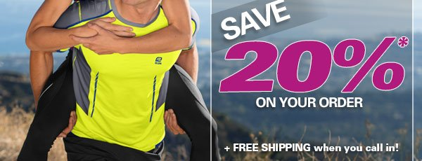Save 20% on Your Order + Free Shipping When You Call In!