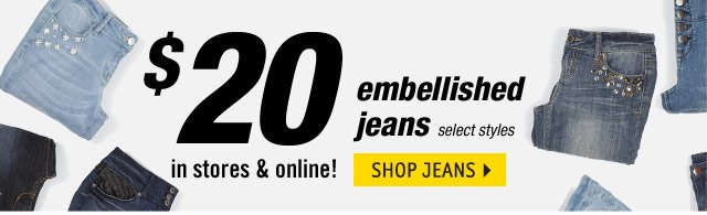 $20 embellished jeans select styles.