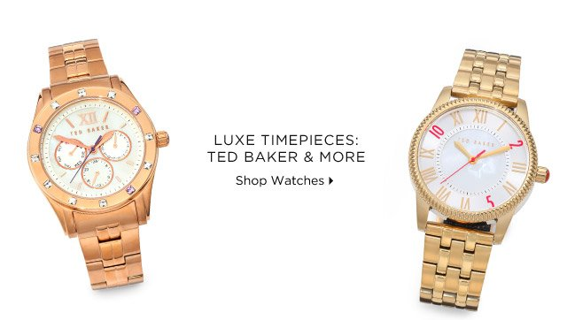 Luxe Timepieces: Ted Baker & More