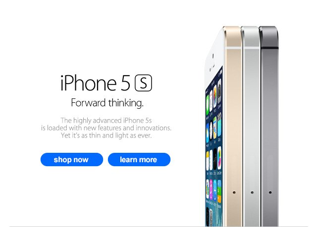iPHONE® 5S. Forward thinking. The highlt advanced iPhone 5s is loaded with new features and innovations. Yet it's as thin and light as ever.