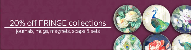 20% Off FRINGE Collections Journals, mugs, magnets, soaps & sets