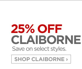 25% OFF CLAIBORNE Save on select styles. SHOP CLAIBORNE ›