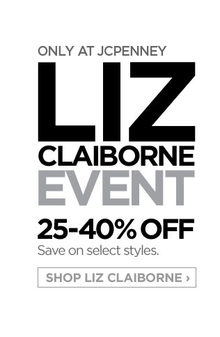 ONLY AT JCPENNEY LIZ CLAIBORNE EVENT 25-40% OFF Save on select  styles. SHOP LIZ CLAIBORNE ›