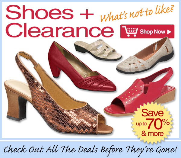 Shoes + Clearance - What's not to like? - Save up to 70% & more while supplies last - Shop Now! >>