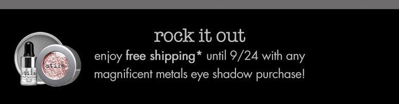 rock it out: enjoy free shipping until 9/24