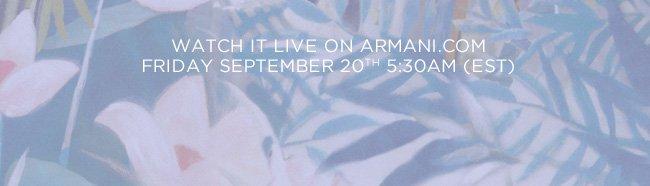 Guarda Live su Armani.com - Venerdì 20 settembre ore 11:30 GMT+1