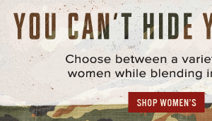 You can't hide your giving side - Shop Women's Camo Styles