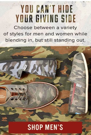 You can't hide your giving side - Shop Men's Camo Styles